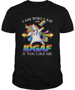 Lgbt Unicorn I Am Who I Am And Idgaf If You Like Me  Unisex