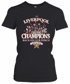 Liverpool FC League Champions Back On Our Perch 2019 2020 T-Shirt Classic Women's T-shirt