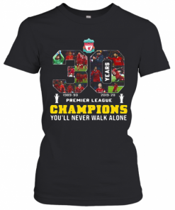 Liverpool Fc 30 Premier League Champions You'Ll Never Walk Alone T-Shirt Classic Women's T-shirt
