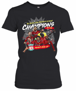 Liverpool Fc 30 Years For Premier League Champions 2019 2020 Never Give Up T-Shirt Classic Women's T-shirt
