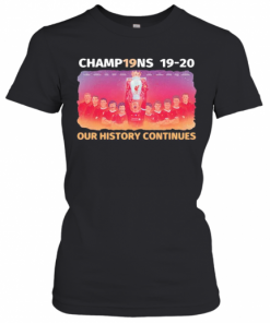 Liverpool Football Club Champions 19 20 Our History Continues T-Shirt Classic Women's T-shirt