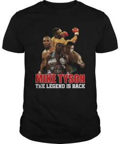 Mike Tyson The Legend Is Back  Unisex