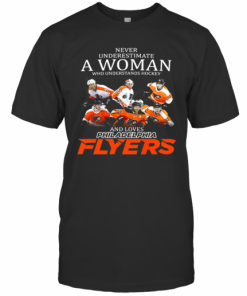 Never Underestimate A Woman Who Understands Hockey And Loves Philadelphia Flyers Team T-Shirt Classic Men's T-shirt