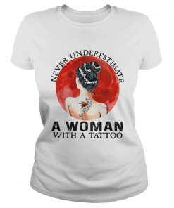 Never Underestimate A Woman With A Tattoo Sunset  Classic Ladies