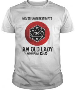 Never underestimate an old lady who play DungeonsDragons Dice d20 moon blood  Unisex