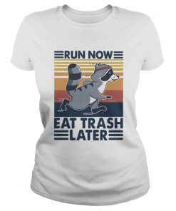 Run Now Eat Trash Later Vintage  Classic Ladies