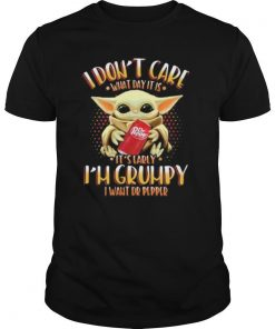 Baby yoda i don't care what day it is i'm grumpy i want dr pepper shirt