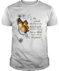 Butterfly My Mind Still Talks To You And Your Heart Still Looks For You But My Soul  Unisex