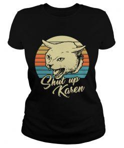 Cat shut up karen vintage  Classic Ladies