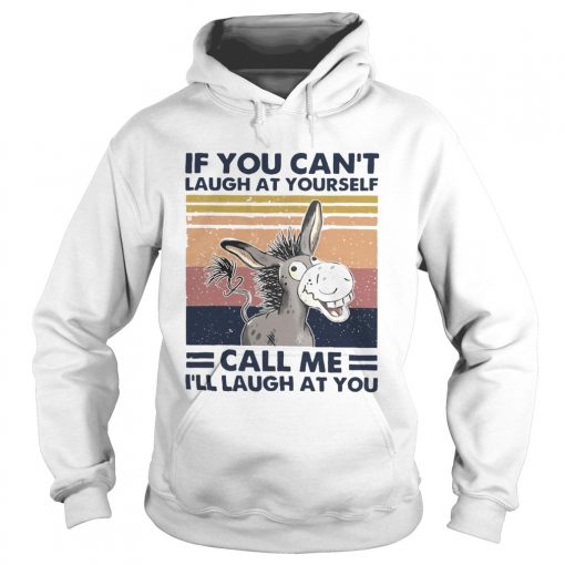 Cow If You Cant Laugh At Yourself Call Me Ill Laugh At You vintage  Hoodie