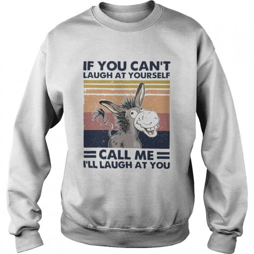 Cow If You Cant Laugh At Yourself Call Me Ill Laugh At You vintage  Sweatshirt