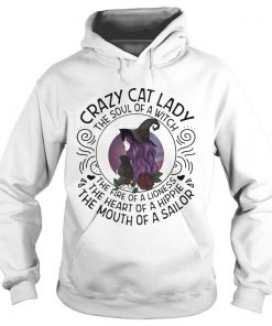 Crazy Cat Lady The Soul Of A Witch The Fire Of A Lioness The Heart Of A Hippie The Mouth Of A Sailo Hoodie