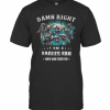 Damn Right Philadelphia Eagles I Am A Dodgers Fan Now And Forever T-Shirt Classic Men's T-shirt