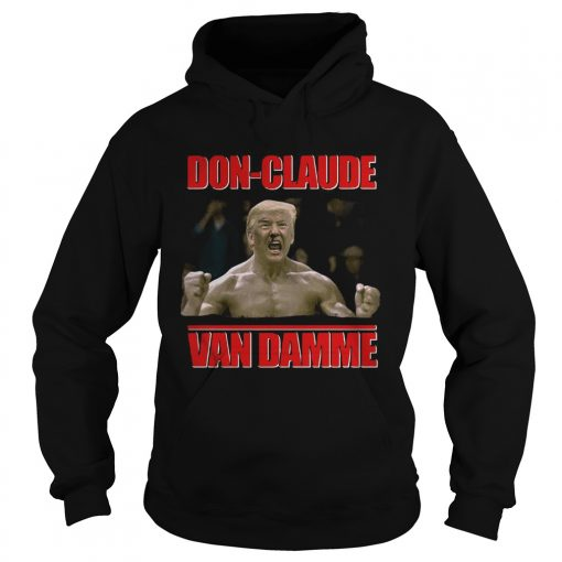 Donald Trump DOnclaude Van Damme  Hoodie