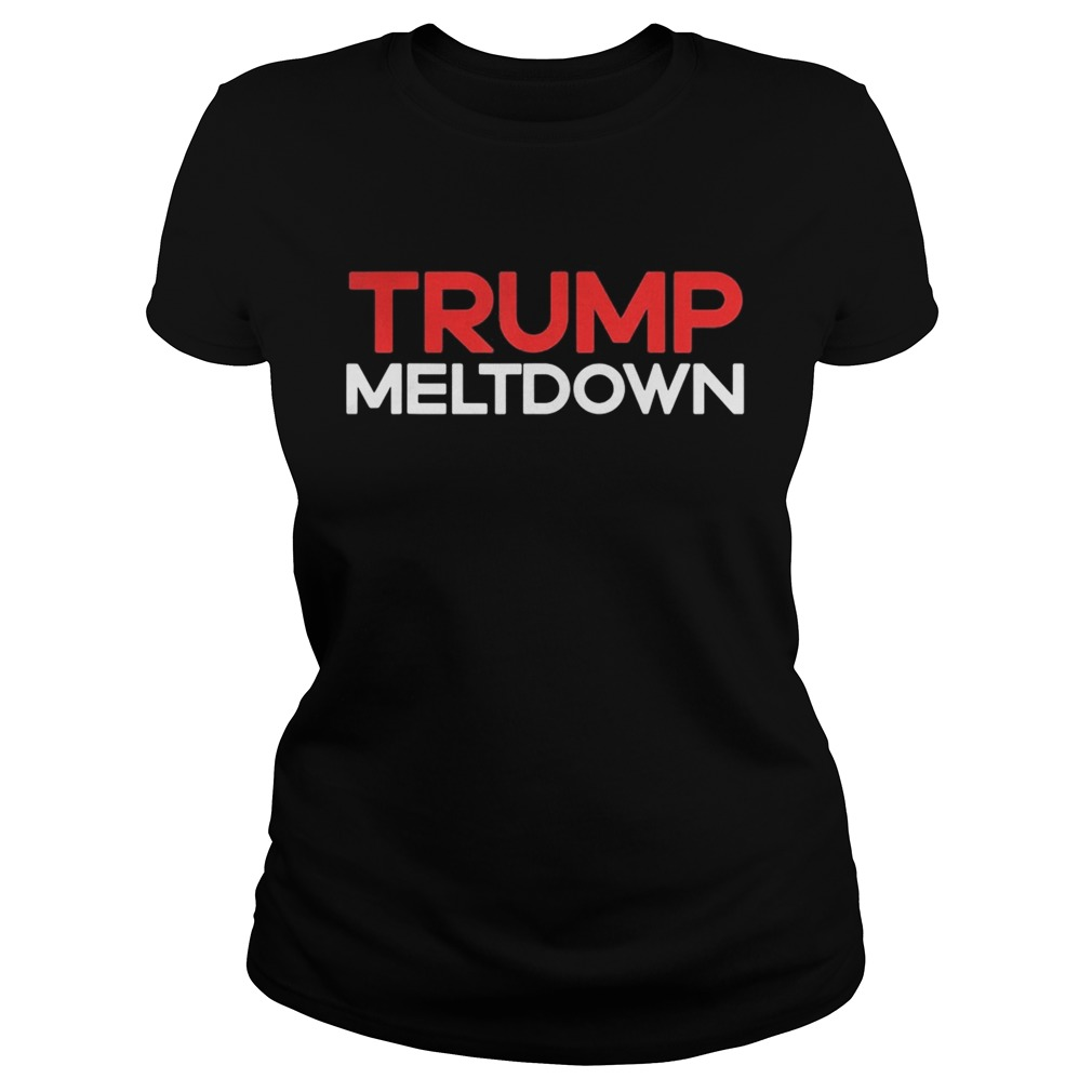 Donald trump meltdown 2020  Classic Ladies