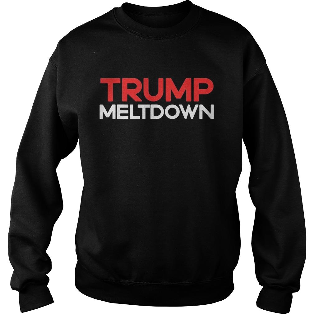 Donald trump meltdown 2020  Sweatshirt