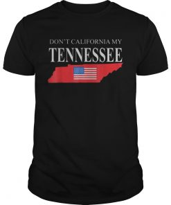 Dont calfornia my tennessee  Unisex