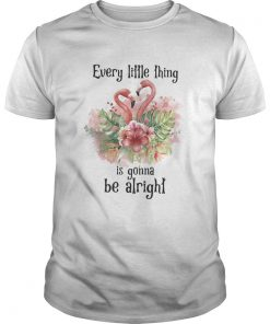Flamingo every little thing is gonna be alright flowers  Unisex