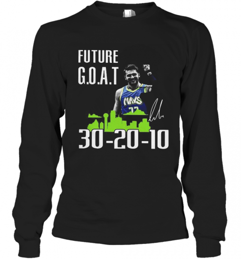 Future Goat Dallas Mavericks Basketball Signature T-Shirt Long Sleeved T-shirt