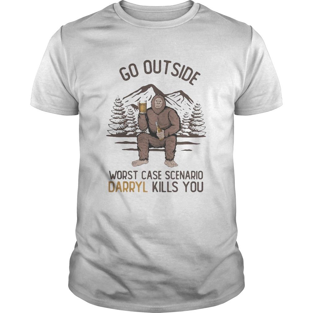 Go Outside Worst Case Scenario Darryl Kills You Bigfoot  Unisex