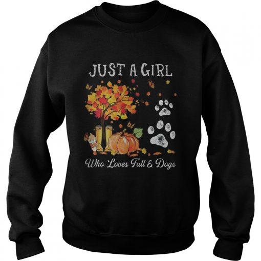 Halloween Just a girl who loves fall and dogs  Sweatshirt