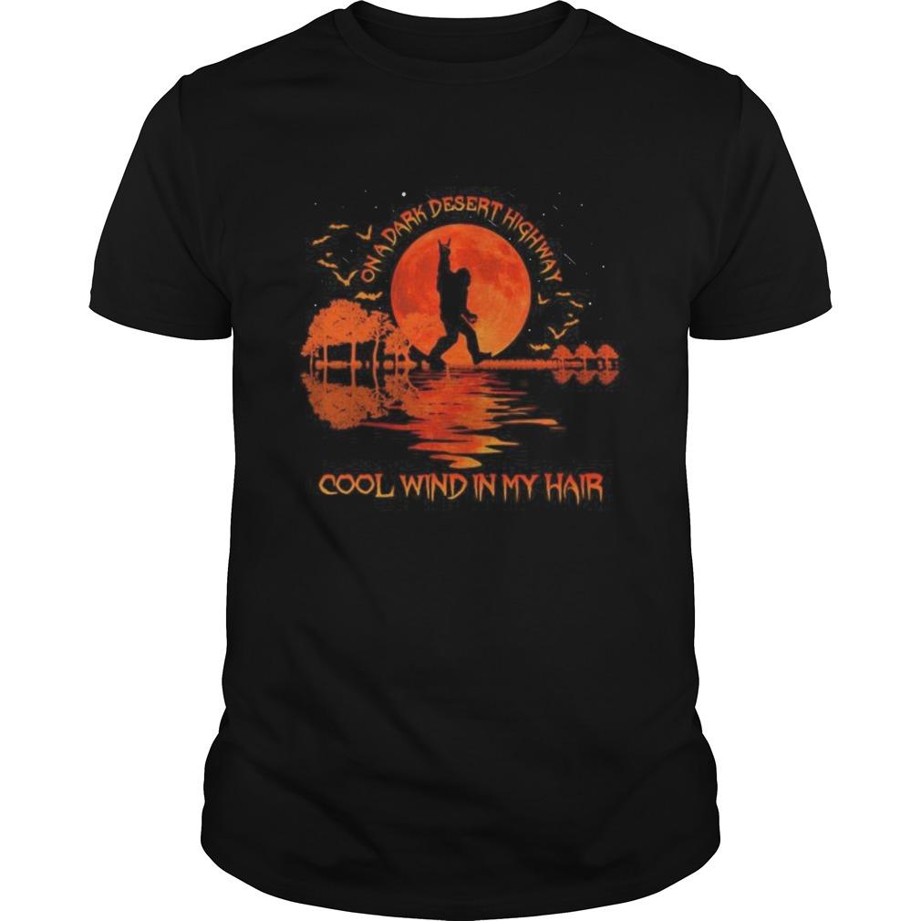 Halloween Bigfoot On A Dark Desert Highway Cool Wind In My Hair Moon Shirt Masswerks Store