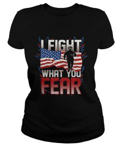 I FIGHT WHAT YOU FEAR FIREFIGHTER AMERICAN FLAG  Classic Ladies