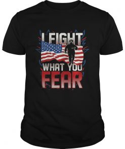 I FIGHT WHAT YOU FEAR FIREFIGHTER AMERICAN FLAG  Unisex
