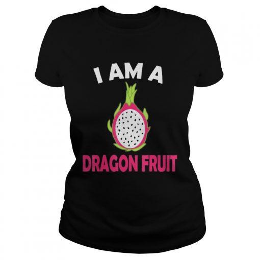 I am a dragon fruit  Classic Ladies