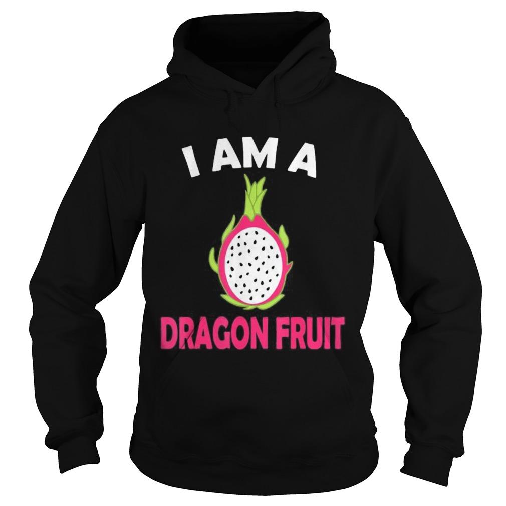 I am a dragon fruit  Hoodie