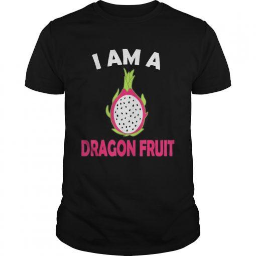 I am a dragon fruit  Unisex