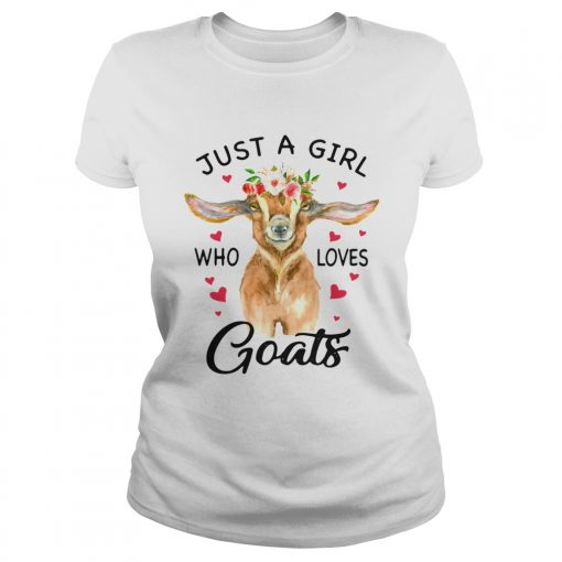 Just A Girl Who Loves Goats  Classic Ladies