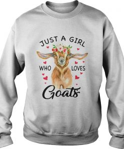Just A Girl Who Loves Goats  Sweatshirt