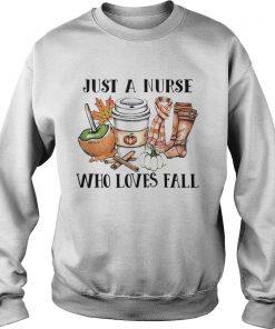 Just A Nurse Who Loves Fall  Sweatshirt