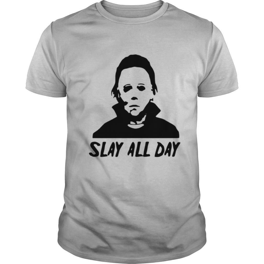 Michael Myers Slay All Day Halloween Horror Movie Killers Masswerks Store