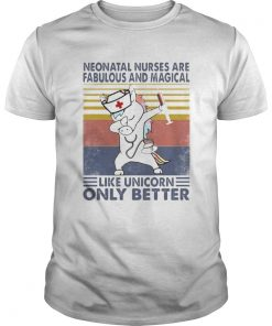 Neonatal nurses are fabulous and magical like unicorn only better vintage retro  Unisex