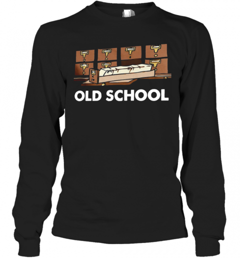 Old School Librarian New T-Shirt Long Sleeved T-shirt