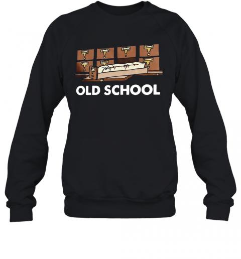 Old School Librarian New T-Shirt Unisex Sweatshirt
