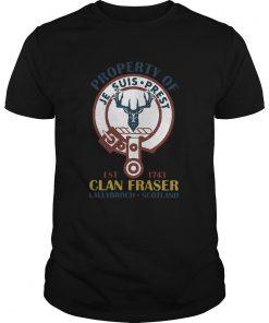 Property Of Je Suis Prest Clan Fraser Lallybroch Scotland  Unisex