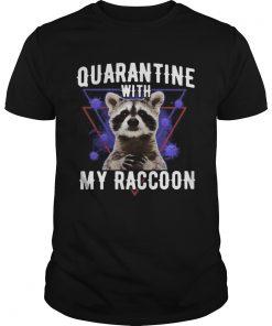 Quarantine with my raccoon covid19  Unisex
