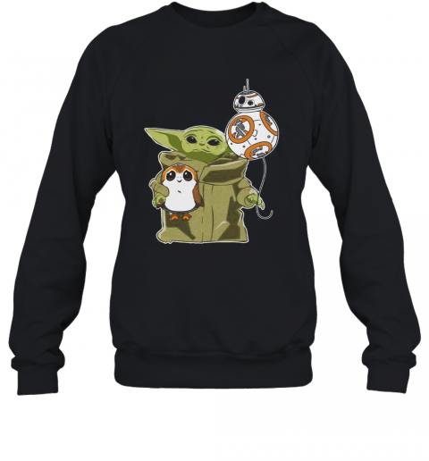 Star Wars Baby Yoda Bb8 And Wampa T-Shirt Unisex Sweatshirt