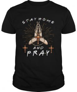 Stay home and pray jesus  Unisex