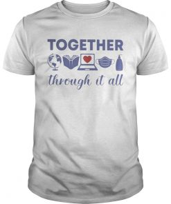 Teacher Together through it all  Unisex