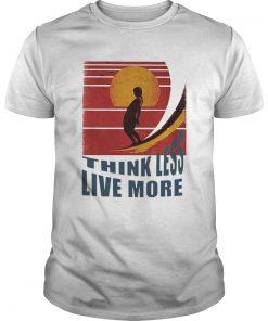Think Less Live More Vintage  Unisex