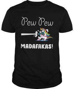Unicorn PewPewPew Madafakas Crazy Unicorn Pew  Unisex
