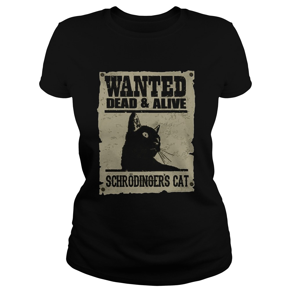 Wanted Dead And Alive Schrodingers Cat Classic Ladies