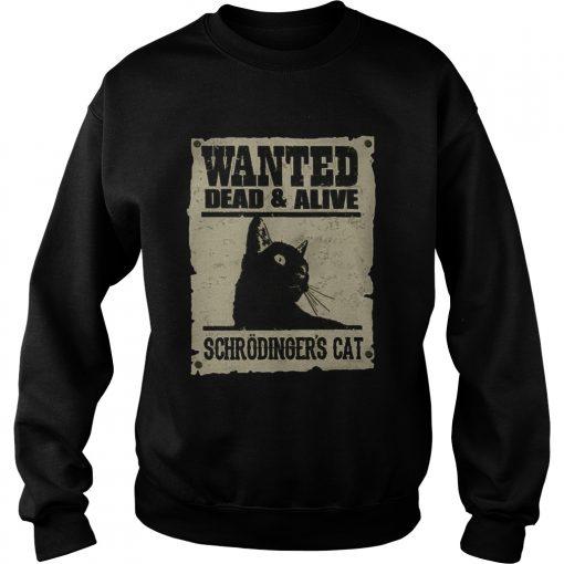 Wanted Dead And Alive Schrodingers Cat  Sweatshirt