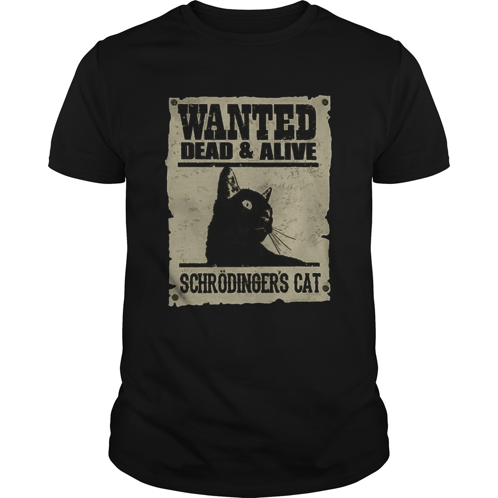 Wanted Dead And Alive Schrodingers Cat Unisex