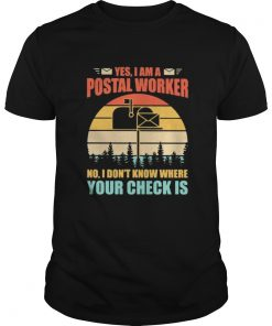 Yes I am postal worker No I dont know where your check is Vintage retro  Unisex
