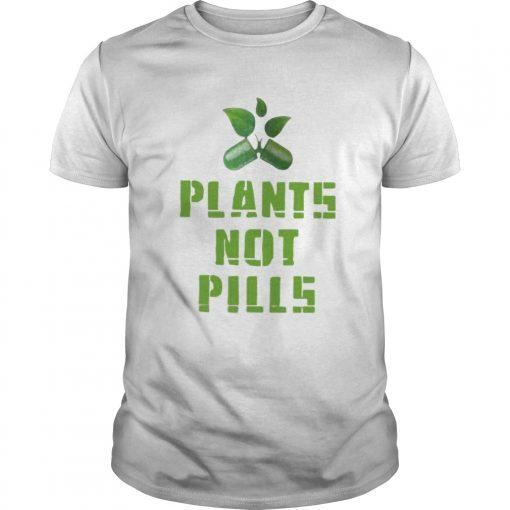 plants not pills  Unisex